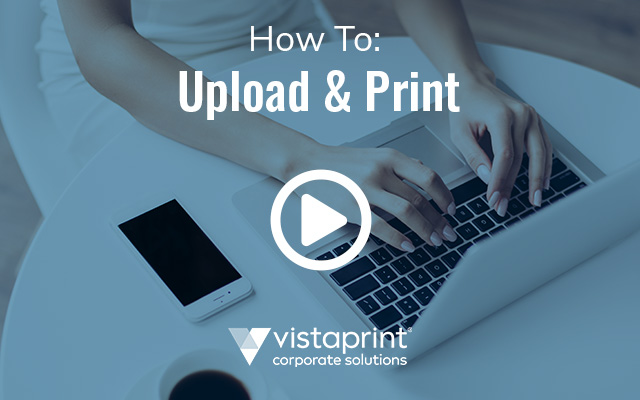 How To: Upload & Print